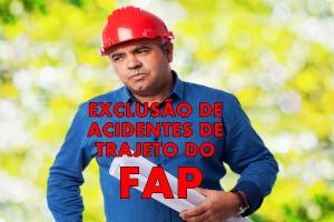 Exclusão dos acidentes de trajeto do Fator Acidentário de Prevenção – FAP