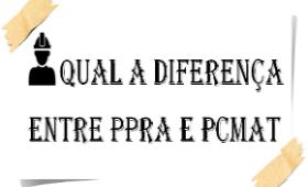 Qual a diferença entre PPRA e PCMAT