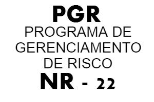 O que é PGR – Programa de Gerenciamento de riscos
