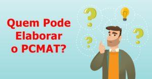Quem pode elaborar o PCMAT?