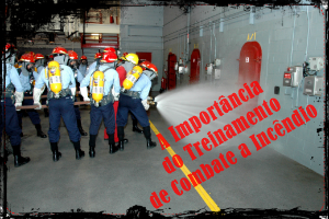 A Importância do Treinamento de Combate a Incêndio