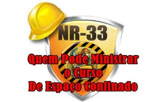 Quem Pode Ministrar o Curso NR-33