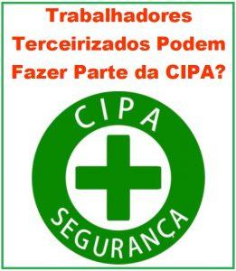 Trabalhadores Terceirizados Podem Fazer Parte da CIPA?